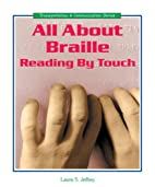 All About Braille: Reading by Touch…