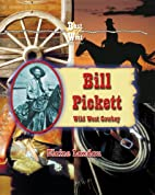 Bill Pickett: Wild West Cowboy (Best of the…
