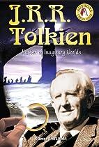 J.R.R. Tolkien: Master of Imaginary Worlds…