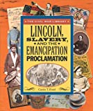 Ford, Carin T.: Lincoln, Slavery, and the Emancipation Proclamation
