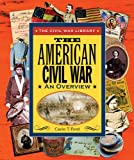 Ford, Carin T.: The American Civil War: An Overview