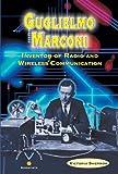 Sherrow, Victoria: Guglielmo Marconi: Inventor of Radio and Wireless Communication (Nobel Prize-Winning Scientists)
