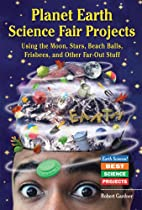 Planet Earth Science Fair Projects: Using…
