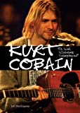 Burlingame, Jeff: Kurt Cobain: Oh Well, Whatever, Nevermind