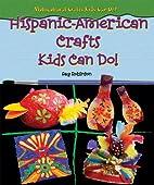 Hispanic-American Crafts Kids Can Do!…
