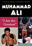 Ford, Carin T.: Muhammad Ali: I Am the Greatest