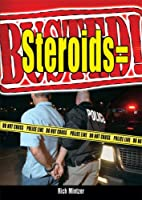 Steroids = Busted! by Richard Mintzer