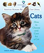 Cats: How to Choose and Care for a Cat…