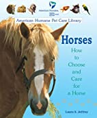 Horses: How to Choose and Care for a Horse…