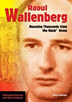 Raoul Wallenberg: Rescuing Thousands From…