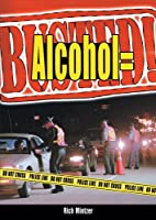 Alcohol = Busted! by Richard Mintzer