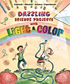 Dazzling Science Projects With Light And…