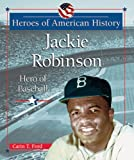 Ford, Carin T.: Jackie Robinson: Hero of Baseball