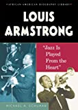 Schuman, Michael A.: Louis Armstrong: Jazz Is Played from the Heart (African-American Biographies (Enslow))