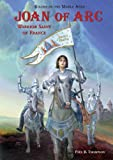 Paul B. Thompson: Joan of Arc: Warrior Saint of France (Rulers of the Middle Ages)
