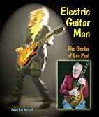 Electric Guitar Man: The Genius of Les Paul…
