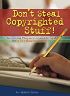 Don't Steal Copyrighted Stuff!: Avoiding…