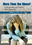 Lucas, Eileen: More Than the Blues?: Understanding and Dealing With Depression (Issues in Focus Today)
