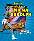 Amazing Olympic Athlete Wilma Rudolph…