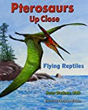 Dodson, Peter: Pterosaurs Up Close: Flying Reptiles (Zoom in on Dinosaurs!)