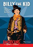 Thompson, Paul B.: Billy the Kid: It Was a Game of Two and I Got There First (Americans: The Spirit of a Nation)