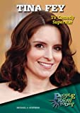 Schuman, Michael A.: Tina Fey: TV Comedy Superstar (People to Know Today)