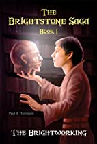 The Brightworking by Paul B. Thompson