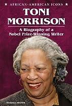 Toni Morrison: A Biography of a Nobel…