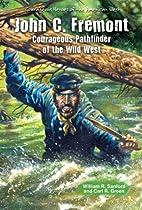 John C. Fremont: Courageous Pathfinder of…