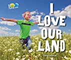 I Love Our Land (I Love Our Earth) by Carol…