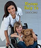 Nurses Help Us (All About Community Helpers)…
