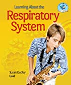 Learning about the Respiratory System…