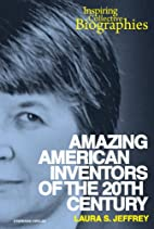 Amazing American Inventors of the 20th…