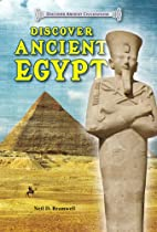 Discover Ancient Egypt (Discover Ancient…