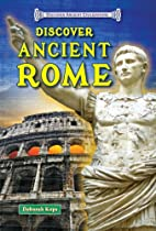 Discover Ancient Rome (Discover Ancient…