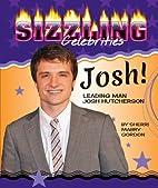 Josh!: Leading Man Josh Hutcherson (Sizzling…