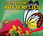 Zoom in on Butterflies (Zoom in on Insects!)…
