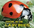 Zoom in on Ladybugs (Zoom in on Insects!) by…
