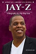 Jay-Z: A Biography of a Hip-Hop Icon…