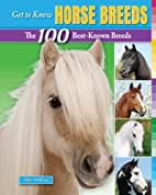 Get to Know Horse Breeds: The 100 Best-Known…