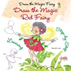 Draw the Magic Red Fairy (Draw the Magic…