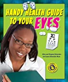 Handy Health Guide to Your Eyes (Handy…