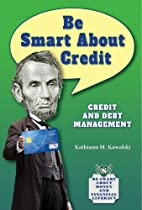 Be Smart About Credit: Credit and Debt…