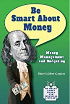 Be Smart About Money: Money Management and…