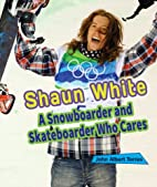 Shaun White: A Snowboarder and Skateboarder…