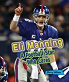 Eli Manning: A Football Star Who Cares…