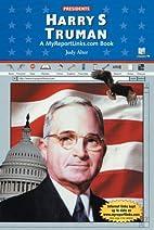 Harry S Truman: A MyReportLinks.com Book…