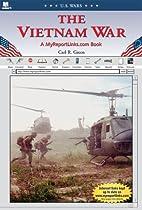 The Vietnam War: A MyReportLinks.com Book…