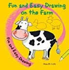 Fun and Easy Drawing on the Farm by Rosa M.…