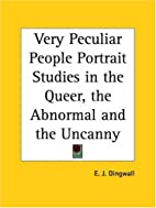 Very peculiar people by Eric John Dingwall